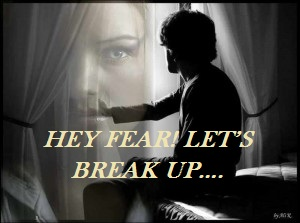 HEY FEAR! LET'S BREAK UP...